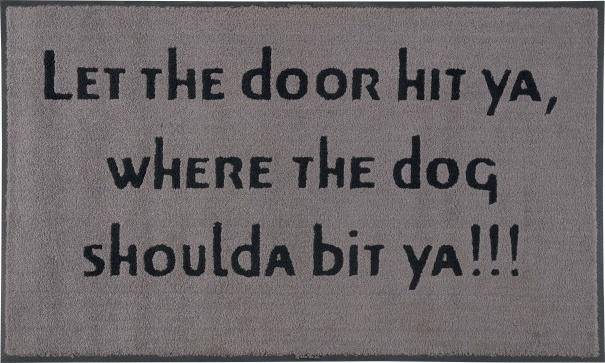Untitled (Let the door hit ya, where the dog shoulda bit ya!!!)