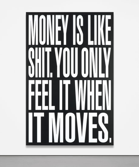 Untitled (Money is Like Shit, You Only Feel it When it Moves)
