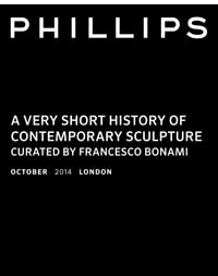 A Very Short History Of Contemporary Sculpture Curated by Francesco Bonami